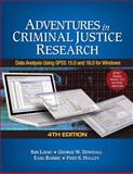 Adventures in Criminal Justice Research : Data Analysis Using SPSS 15.0 and 16.0 for Windows, Logio, Kim A. and Dowdall, George W., 1412963524