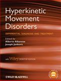 Hyperkinetic Movement Disorders : Differential Diagnosis and Treatment, , 1444333526