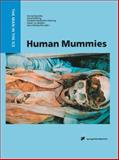 Human Mummies : A Global Survey of Their Status and the Techniques of Conservation, , 3709173523