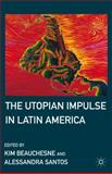 Utopian Impulse in Latin America : The Eastern Touch on Brussels, , 0230103529
