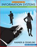 Introduction to Information Systems : Supporting and Transforming Business, Rainer, R. Kelly and Cegielski, Casey G., 0470473525