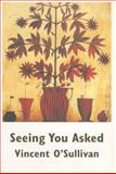 Seeing You Asked, O'Sullivan, Vincent, 0864733526