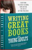 Writing Great Books for Young Adults, 2E, Regina Brooks, 1402293526