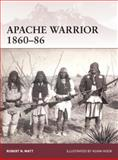 Apache Warrior, 1860--86, Robert Watt, 1472803523