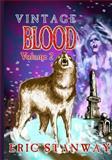 Vintage Blood Volume 2, Eric Stanway, 1475183526
