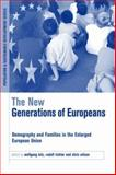 The New Generation of Europeans : Demography and Families in the Enlarged EU, Lutz, Wolfgang and Richter, Rudolf, 1844073521