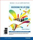 Discovering the Life Span, Books a la Carte Edition, Feldman, Robert S., 0205063527
