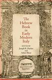The Hebrew Book in Early Modern Italy, Hacker, Joseph, 0812243528
