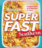 Southern Living Superfast Southern, The Editors of Southern Living Magazine, 0848743520