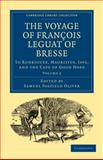 The Voyage of François Leguat of Bresse to Rodriguez, Mauritius, Java, and the Cape of Good Hope : Transcribed from the First English Edition, Leguat, FranYois, 110801352X