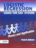 Logistic Regression Using the SAS System : Theory and Application, Allison, Paul D., 1580253520