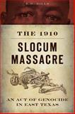 The 1910 Slocum Massacre, E. R. Bills, 1626193525