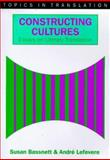 Constructing Cultures : Essays on Literary Translation, Bassnett, Susan and Lefevere, André, 1853593524