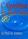 C Algorithms for Real-Time DSP, Embree, Paul M., 0133373533