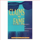 Claims to Fame - Celebrity in Contemporary America, Gamson, Joshua, 0520083539