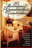 365 Meditations for Grandmothers by Grandmothers, Sylvia M. Berry, Martha Chamberlain, Ellen Groseclose, Georgia B. Hill, Nell W. Mohney, Helen C. Scott-Carter, 0687333539