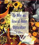 The Why and How of Home Horticulture, Bienz, Darrel R., 0716723530
