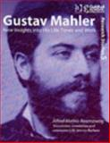 Gustav Mahler : New Insights into His Life Times and Work, Alfred Mathis-Rosenzweig, 0754653536