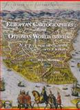 European Cartographers and the Ottoman World, 1500-1750 : Maps from the Collection of O. J. Sopranos, Manners, Ian, 1885923538