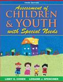 Assessment of Children and Youth with Special Needs, Cohen, Libby G. and Spenciner, Loraine J., 020549353X