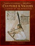 Culture and Values : A Survey of the Humanities, Cunningham, Lawrence S. and Reich, John J., 0495573531