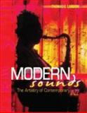 Modern Sounds : The Artistry of Contemporary Jazz, Larson, Tom, 0757543537