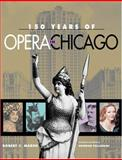 150 Years of Opera in Chicago, Marsh, Robert C., 0875803539