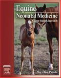 Equine Neonatal Medicine : A Case-Based Approach, Paradis, Mary Rose, 1416023534