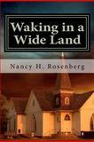 Waking in a Wide Land, Nancy Taylor Rosenberg, 1469973537