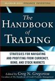 Trading : Strategies for Navigating and Profiting from Currency, Bond, and Stock Markets, Gregoriou, Greg N., 0071743537