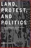 Land, Protest, and Politics : The Landless Movement and the Struggle for Agrarian Reform in Brazil, Ondetti, Gabriel A., 0271033533