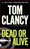 Dead or Alive, Tom Clancy and Grant Blackwood, 0425263533