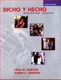 Dicho y Hecho : Beginning Spanish, Dawson, Albert C. and Dawson, Laila M., 0471323535