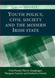 Youth Policy, Civil Society and the Modern Irish State, Powell, Fred and Geoghegan, Martin, 0719083532