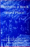 Between a Rock and a Hard Place : A Historical Geography of the Finns in the Sudbury Area, Saarinen, Oiva W., 0889203539