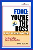 Food: You're the Boss!, Gary R. Epler, 0984933530