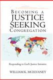 Becoming a Justice Seeking Congregation, William K. Mcelvaney, 1440153531