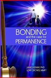 Bonding and the Case for Permanence, James Kenny and Lori Groves, 1451593538