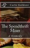 The Spendthrift Miser, Carlo Goldoni, 1502763532