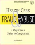 Health Care Fraud and Abuse : A Physician's Guide to Compliance, Torras, Hoyt W., 1579473539