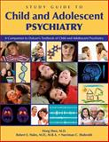 Study Guide to Child and Adolescent Psychiatry 9781585623532