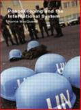 Peacekeeping and the International System, MacQueen, Norrie, 041535353X