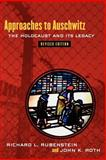 Approaches to Auschwitz, Richard L. Rubenstein and John K. Roth, 0664223532