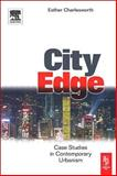 City Edge : Contemporary Discourses on Urbanism, Charlesworth, Esther, 0750663537