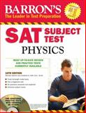 Barron's SAT Subject Test Physics, Herman Gerwitz and Jonathan S. Wolf M.A., 0764143530