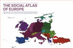 The Social Atlas of Europe, Ballas, Dimitris and Dorling, Danny, 1447313534