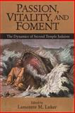 Passion, Vitality, and Foment : The Dynamics of Second Temple Judaism, , 1563383535