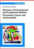 Dictionary of Environmental and Occupational Medicine Worterbuch Umwelt und Arbeitsmedizin : English-German/German-English Englisch-Deutsch/Deutsch-Englisch, Orbach, 3527303537