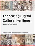 Theorizing Digital Cultural Heritage 9780262033534