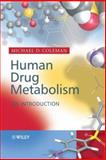 Human Drug Metabolism : An Introduction, Coleman, Michael D., 0470863536